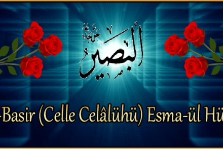 El-Basir (Celle Celâlühü) Esma-ül Hüsna