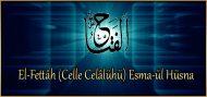 El-Fettâh (Celle Celâlühü) Esma-ül Hüsna