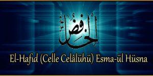 El-Hafıd (Celle Celâlühü) Esma-ül Hüsna
