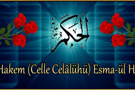 El-Hakem (Celle Celâlühü) Esma-ül Hüsna