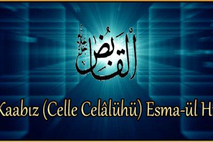 El-Kaabız (Celle Celâlühü) Esma-ül Hüsna