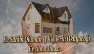 Ev Sahibi Olamamış Kişilerin Okuyacağı Ev Alma Duası