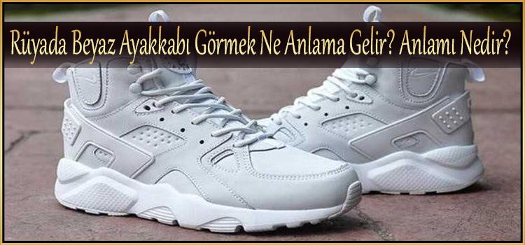 Rüyada Beyaz Ayakkabı Görmek Ne Anlama Gelir
