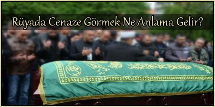 Rüyada Cenaze Görmek Ne Anlama Gelir