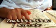 Resulullahın Dilinden Bazı Dualar