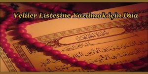 Veliler Listesine Yazılmak için Dua