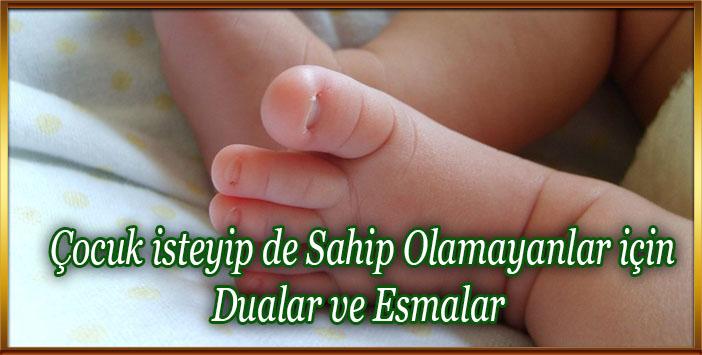 Çocuk isteyip de Sahip Olamayanlar için Dualar ve Esmalar