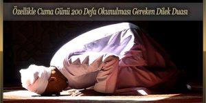 Özellikle Cuma Günü 200 Defa Okunulması Gereken Dilek Duası