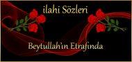 Beytullah'ın etrafında ilahisinin sözleri