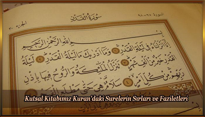 Kutsal Kitabımız Kuran'daki Surelerin Sırları ve Faziletleri