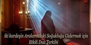 iki kardeşin Aralarındaki Soğukluğu Gidermek için Etkili Dua Terkibi