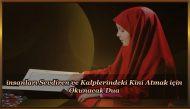 insanları Sevdiren ve Kalplerindeki Kini Atmak için Okunacak Dua