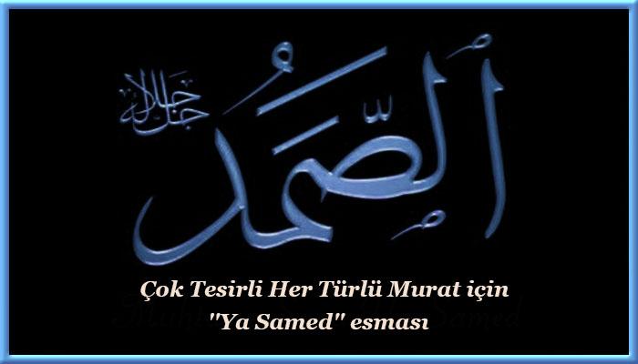 """Çok Tesirli Her Türlü Murat için """"Ya Samed"""" esması"""