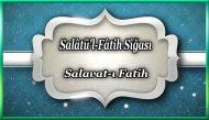 "120 Bin Salavat Gücünde ""Salâtü'l-Fâtih Sîğası – Salavat-ı Fatih"""