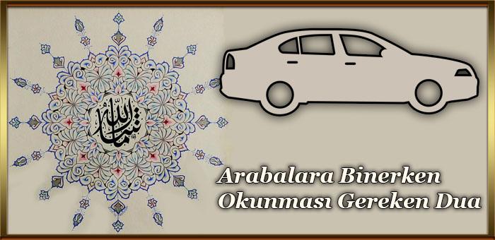 Arabalara Binerken Okunması Gereken Dua