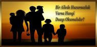Bir Ailede Huzursuzluk Varsa Hangi Duayı Okumalıdır?
