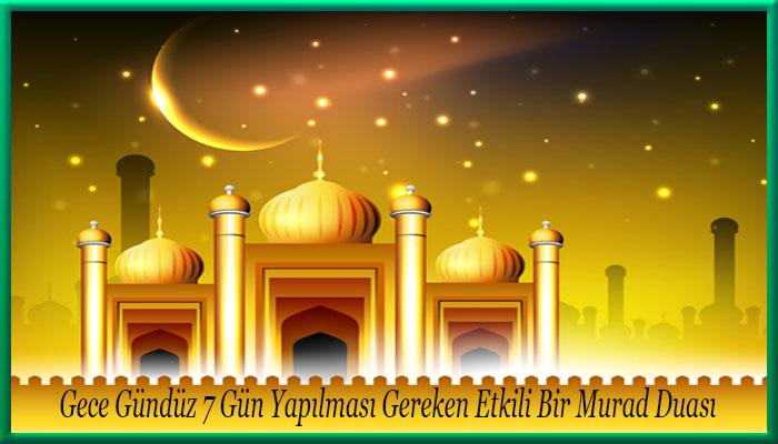 Gece Gündüz 7 Gün Yapılması Gereken Etkili Bir Murad Duası