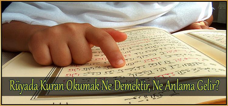 Rüyada Kuran Okumak Ne Demektir