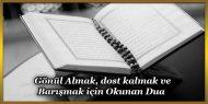 Gönül Almak, dost kalmak  ve Barışmak için Okunan Dua