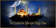 Hz Eyyüp'ün Şifa için Ettiği Dua