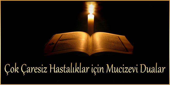 Çok Çaresiz Hastalıklar için Mucizevi Dualar