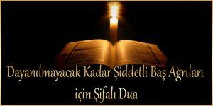 Dayanılmayacak Kadar Şiddetli Baş Ağrıları için Şifalı Dua