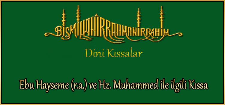 Ebu Hayseme (r.a.) ve Hz. Muhammed ile ilgili Kıssa