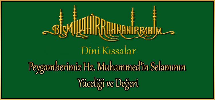 Peygamberimiz Hz. Muhammed'in Selamının Yüceliği ve Değeri