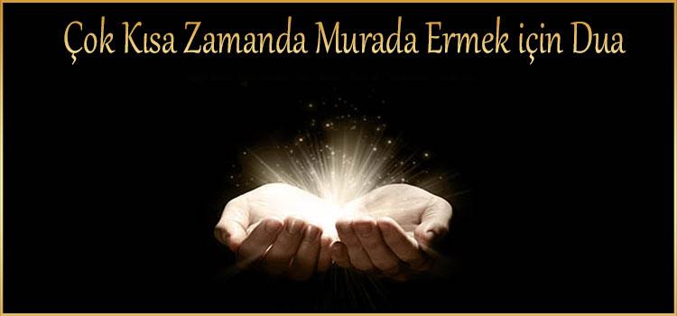 Çok Kısa Zamanda Murada Ermek için Dua