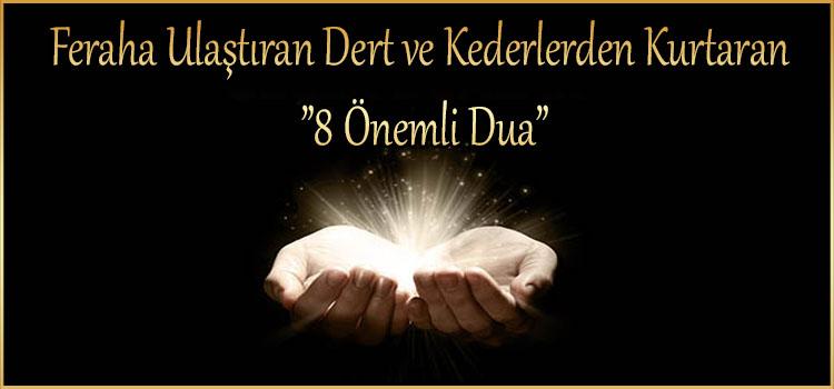 """Feraha Ulaştıran Dert ve Kederlerden Kurtaran """"8 Önemli Dua"""""""