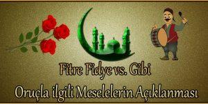 Fitre Fidye vs. Gibi Oruçla ilgili Meselelerin Açıklanması