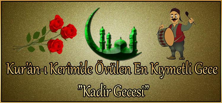 """Kur'ân-ı Kerîm'de Övülen En Kıymetli Gece """"Kadir Gecesi"""""""