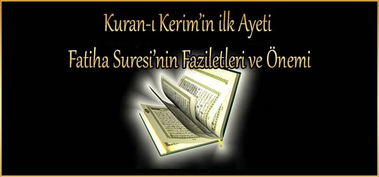 Kuran-ı Kerim'in ilk Ayeti Fatiha Suresi'nin Faziletleri ve Önemi