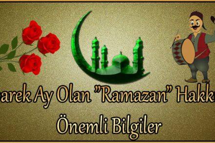 """Mübarek Ay Olan """"Ramazan"""" Hakkında Önemli Bilgiler"""