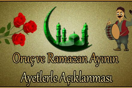 Oruç ve Ramazan Ayının Ayetlerle Açıklanması