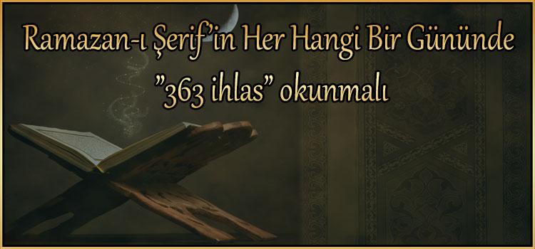 """Ramazan-ı Şerif'in Her Hangi Bir Gününde """"363 ihlas"""" okunmalı"""