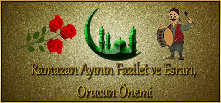 Ramazan Ayının Fazilet ve Esrarı, Orucun Önemi