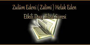 Zulüm Edeni ( Zalimi ) Helak Eden Etkili Dua, Zilzal Suresi