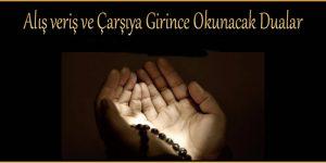 Alış veriş ve Çarşıya Girince Okunacak Dualar