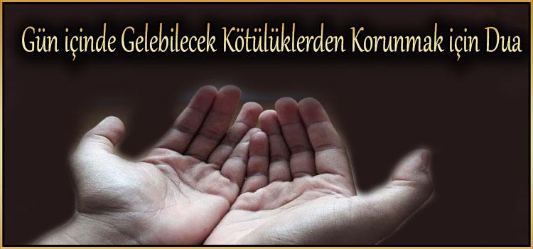 Gün içinde Gelebilecek Kötülüklerden Korunmak için Dua