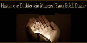 Hastalık ve Dilekler için Mucizevi Esma Etkili Dualar