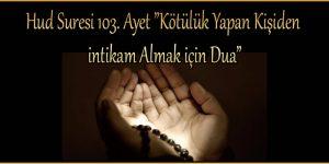 """Hud Suresi 103. Ayet """"Kötülük Yapan Kişiden intikam Almak için Dua"""""""