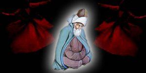 Hz Mevlana'dan Anlamlı ve Günümüze ışık Tutan Sözler
