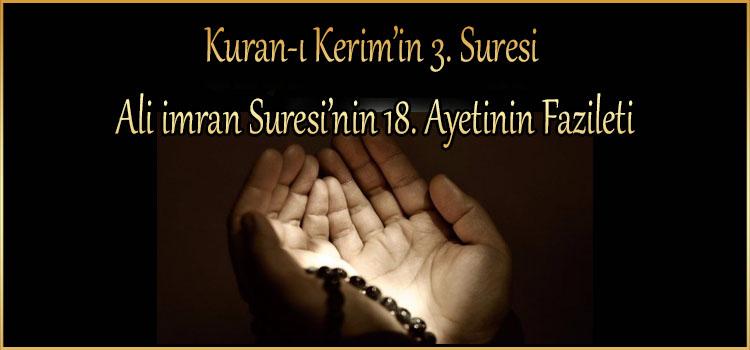 Kuran-ı Kerim'in 3. Suresi Ali imran Suresi'nin 18. Ayetinin Fazileti