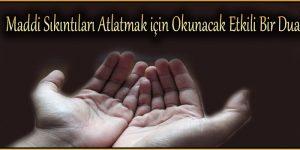 Maddi Sıkıntıları Atlatmak için Okunacak Etkili Bir Dua