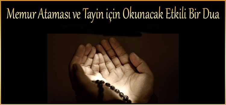 Memur Ataması ve Tayin için Okunacak Etkili Bir Dua