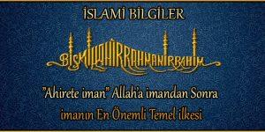 """""""Ahirete iman"""" Allah'a imandan Sonra imanın En Önemli Temel ilkesi"""