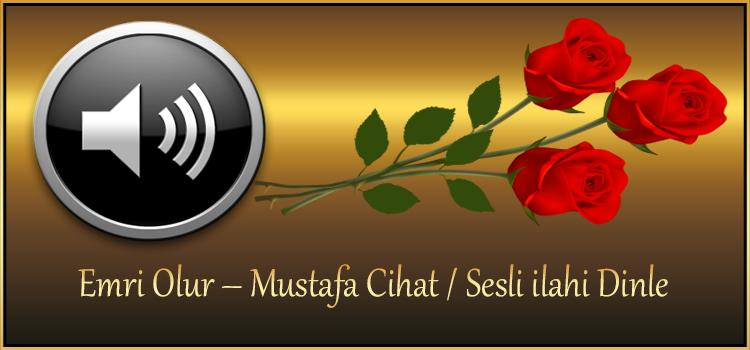Emri Olur – Mustafa Cihat