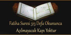 Fatiha Suresi 313 Defa Okununca Açılmayacak Kapı Yoktur