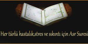 Her türlü hastalık,stres ve sıkıntı için Asr Suresi